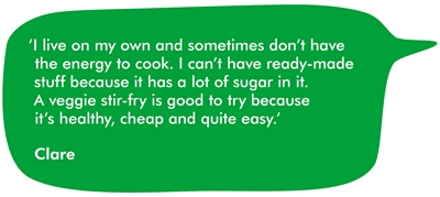 This image shows a quote from Clare about how she deals with diabetes while undergoing cancer treatment, saying I live on my own and sometimes don't have the energy to cook. I can't have ready-made stuff because it has a lot of sugar in it. A veggie stir-fry is good to try because it's healthy, cheap and quite easy.