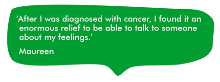 After I was diagnosed with cancer, I found it an enormous relief to be able to talk to someone about my feelings