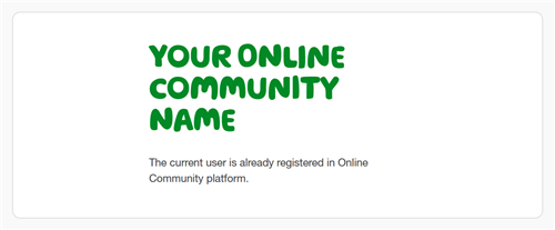 The current user is already registered in Online Community platform.