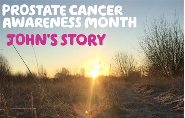 'Prostate cancer awareness Month - John's story' written over a photograph of a wintery field at sunset.