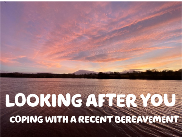 'Looking after you, coping with a recent bereavement' written in white text over a photograph of a lake at sunset.