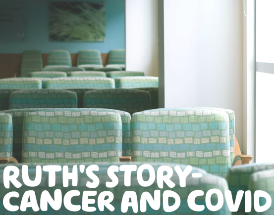 Ruth's Story- cancer and covid written in white over a picture of rows of green seats in a waiting room